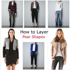 PEAR SHAPE:  Make use of jackets, cardigans, blazers, etc., which gives more structure to the shoulder area and balances the bottom half.