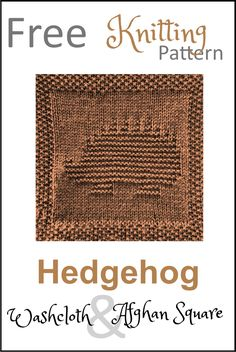 Free Hedgehog Dishcloth or Afghan Square Knitting Pattern Knitting Patterns For Dogs, Knitted Dishcloth Patterns Free, Knitting Squares, Knitted Washcloths, Crochet Squares Afghan, Knitting Stiches, Knit Dishcloth, Free Knitting, Knitting Projects