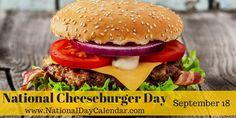 NATIONAL CHEESEBURGER DAY – September 18 | National Day Calendar