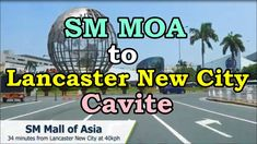 SM MOA to Lancaster New City Cavite Sm Mall Of Asia, New City, Lancaster, News