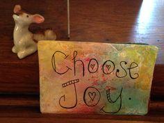 choose joy. every day.