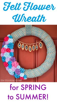 "Spring to Summer Felt Flower Wreath with a Wood Slice ""Welcome.""  Step by step tutorial by thinkingcloset.com"