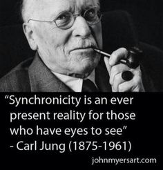 Synchronicity, Carl Jung quote  Loved reading his compelling studies on astrology.