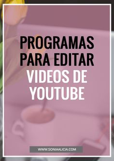 ¿Cómo edito mis videos de Youtube? Blog Tips, Social Media Tips, Social Networks, Business Planning, Business Tips, Business Marketing, Content Marketing, Marketing Ideas, Bussines Ideas
