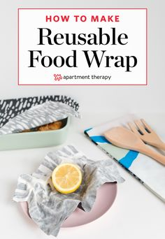 How To Make Reusable Food Wrap - Bees Wrap Alternative | Apartment Therapy