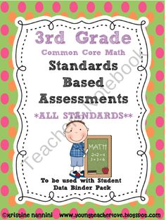 Standards Based Assessment: 3rd Grade Math *ALL STANDARDS* Common Core from Miss Nannini on TeachersNotebook.com (107 pages)  - This pack contains assessments and teaching notes for EVERY SINGLE 3rd Grade Common Core Standard and substandard. -this document is to be used ALL YEAR LONG.