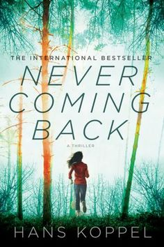 """Never Coming Back: A Novel ~ Hans Koppel.  Pinner writes:  """"A heady combination of crime thriller and mystery.  Swedish crime novels are all the rage and this one does not disappoint."""""""