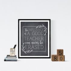 Teacher Appreciation Gift, Printable Poster, The Influence of a Good Teacher Can Never Be Erased, Chalkboard, Thank You Gift for Teacher The perfect gift for Teacher Appreciation Week (May 6-10, 2019) or any time you want to show a teacher how much you appreciate their hard work and dedication.
