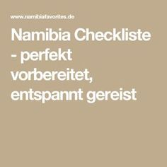 Namibia Checkliste - perfekt vorbereitet, entspannt gereist Namibia, Travel Tips, Safari, Places, Travelling, Destinations, Vacation Checklist, Group Tours, Tips And Tricks