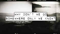 Somewhere Only We Know -Keane