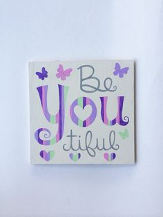 Hand Painted Be YOU tiful Sign  Girls Wall Art  Butterfly