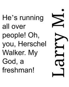 My God, a freshman! - Larry Munson