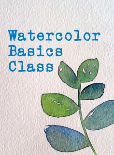 Watercolor Basics Class Serious Fun Art Studio #watercolorarts