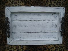 Decorative / Serving Tray. Distressed/old wood, some paint, and two handles! Easy peasy!