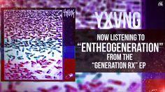 YXVNG - ENTHEOGENERATION