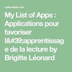 My List of Apps : Applications pour favoriser l'apprentissage de la lecture  by Brigitte Léonard