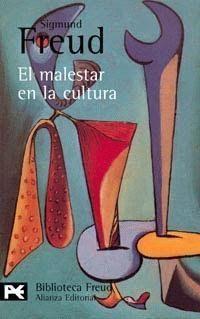 Sigmund Freud. El Malestar en la Cultura.