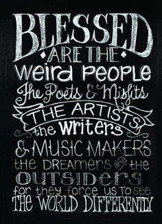 """""""Blessed are the gypsies, the makers of music, the artists, writers, dreamer of dreams, wanderers and vagabonds, children and misfits. For they teach us to see the world through beautiful eyes"""" - Jacob Nordby."""