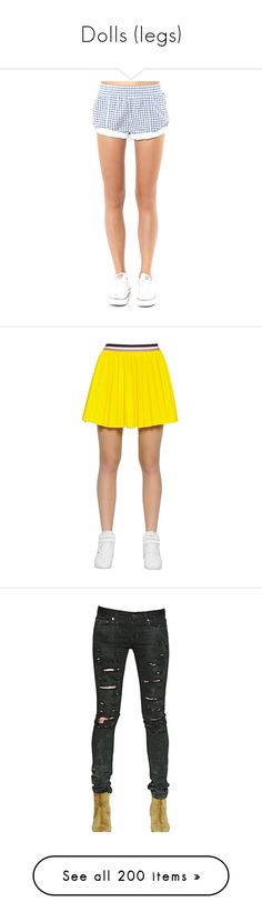 """""""Dolls (legs)"""" by bliznec-anna ❤ liked on Polyvore featuring shorts, legs, checkerboard shorts, checkered shorts, checked shorts, short shorts, chambray shorts, skirts, yellow and panel skirt"""