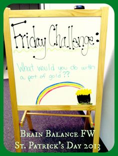 What would you do with a pot of gold?! || Brain Balance FW 2013