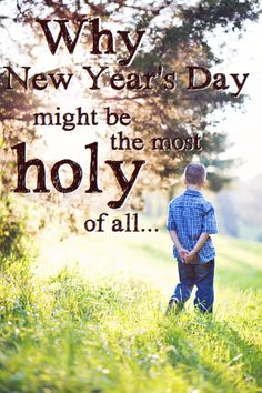 why new year's day might be the most holy of all...
