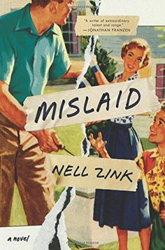 Mislaid: A Novel by Nell Zink