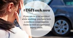 #DidYouKnow if you are in a car accident while working, you have both a workers compensation claim as well as a personal injury claim. #InjuryAttorney