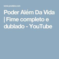 Poder Além Da Vida   Fime completo e dublado - YouTube