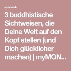 3 buddhistische Sichtweisen, die Deine Welt auf den Kopf stellen (und Dich glücklicher machen) | myMONK.de