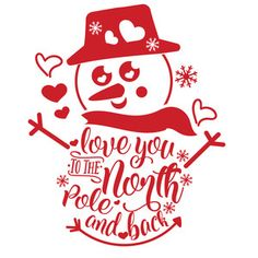 Silhouette Design Store: Love You To North Pole And Back Christmas Vinyl, Christmas Quotes, Christmas Shirts, Christmas Decorations, Christmas Ornaments, Vinyl Projects, Silhouette Design, Crafts To Sell, Holiday Crafts