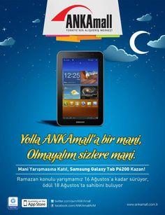 Yolla ANKAmall'a bir mani, Olmayalım sizlere mani!    ANKAmall Mani Yarışmasına katılanlar, Samsung Galaxy Tab P6200 kazanma şansını yakalıyor!