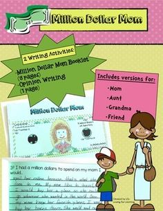 Two Mothers Day writing activities are included, along with directions.  There are versions for aunt, grandma and friend, so the activities are appropriate for all of your students.  Pick your favorite activity, or have students complete both! The activities are provided with lined paper and without, so you can choose what best meets the needs of your students.Activity #1- Students create a three page Million Dollar Mom booklet that includes sentence starters.They illustrate a picture of their m...