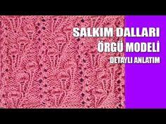 SALKIM DALLARI Örgü Modeli - Şiş İle Örgü Modelleri - YouTube