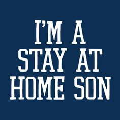 I'M A STAY AT HOME SON FUNNY T-SHIRT (WHITE INK)... i see this as a future joke gift....