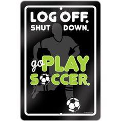 Log Off Shut Down Go Play Soccer