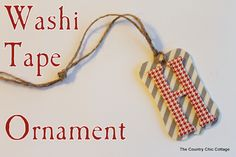 Washi Tape Ornament and a GIVEAWAY - * THE COUNTRY CHIC COTTAGE (DIY, Home Decor, Crafts, Farmhouse)