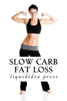 Price:    Slow Carb Fat Loss is an inexpensive, convenient guide that describes the Slow Carb diet and related fat loss tips.  Slow Carb Fat Loss contains an overview of the slow carb diet and associated supplementation and exercises, 24/7 cheat sheets, simple-to-make meal plans, and dozens of...