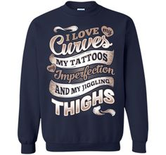 I Love My Curves My Tattoos My Imperfections T Shirt T-Shirt