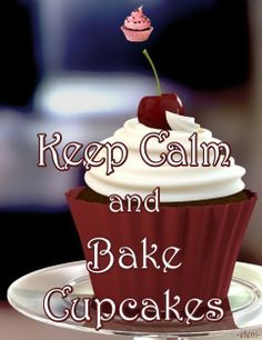 Keep Calm and Bake Cupcakes - created by eleni