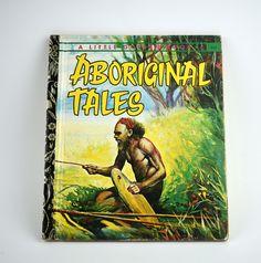 Aboriginal Tales Story Book - A Little Golden Books - 1971 First Edition - Retro Children - Golden Press Sydney - Written by Victor Barnes Little Golden Books, Great Stories, Really Cool Stuff, This Book, Writing, This Or That Questions, Retro, Children, Sydney