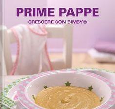 Prime pappe – Crescere con Bimby