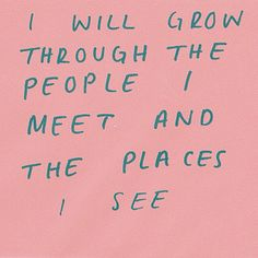 i've grown and done so much and am going to be growing and doing so so so much more.