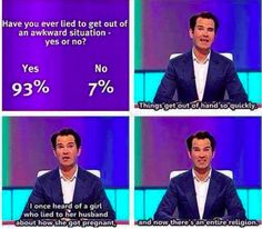 Funny pictures about Lying to get out of an awkward situation. Oh, and cool pics about Lying to get out of an awkward situation. Also, Lying to get out of an awkward situation. British Humor, British Comedy, Jimmy Carr, Sick Burns, Anti Religion, Religion Funny, Getting Pregnant, Best Funny Pictures, Funny Pics