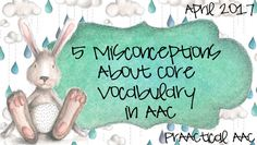 5 Misconceptions About Core Vocabulary in AAC