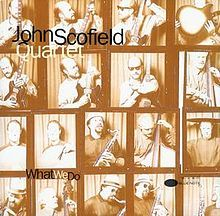 Resultado de imagen de john scofield what we do