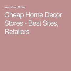 #cheaphomedecorstores