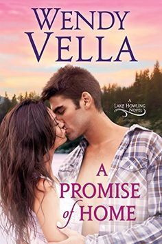 A Promise Of Home (A Lake Howling Novel Book 1) by Wendy…
