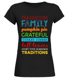 "# Thanksgiving Family Pumpkin Pie Grateful Turkey Dinner Fall .  Special Offer, not available in shops      Comes in a variety of styles and colours      Buy yours now before it is too late!      Secured payment via Visa / Mastercard / Amex / PayPal      How to place an order            Choose the model from the drop-down menu      Click on ""Buy it now""      Choose the size and the quantity      Add your delivery address and bank details      And that's it!      Tags: Thanksgiving, Turkey…"