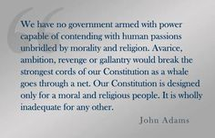 John Adams Quote. -- And all that comes to my mind after reading this is the Democrats denying God 3 times at the DNC. *smh*