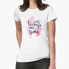 """""""Good Things Take Time Quote"""" by Andy Mako   Redbubble Good Things Take Time, Little Things Quotes, Hand Lettering Quotes, Time Quotes, Chiffon Tops, Classic T Shirts, Fitness, Women, Fashion"""